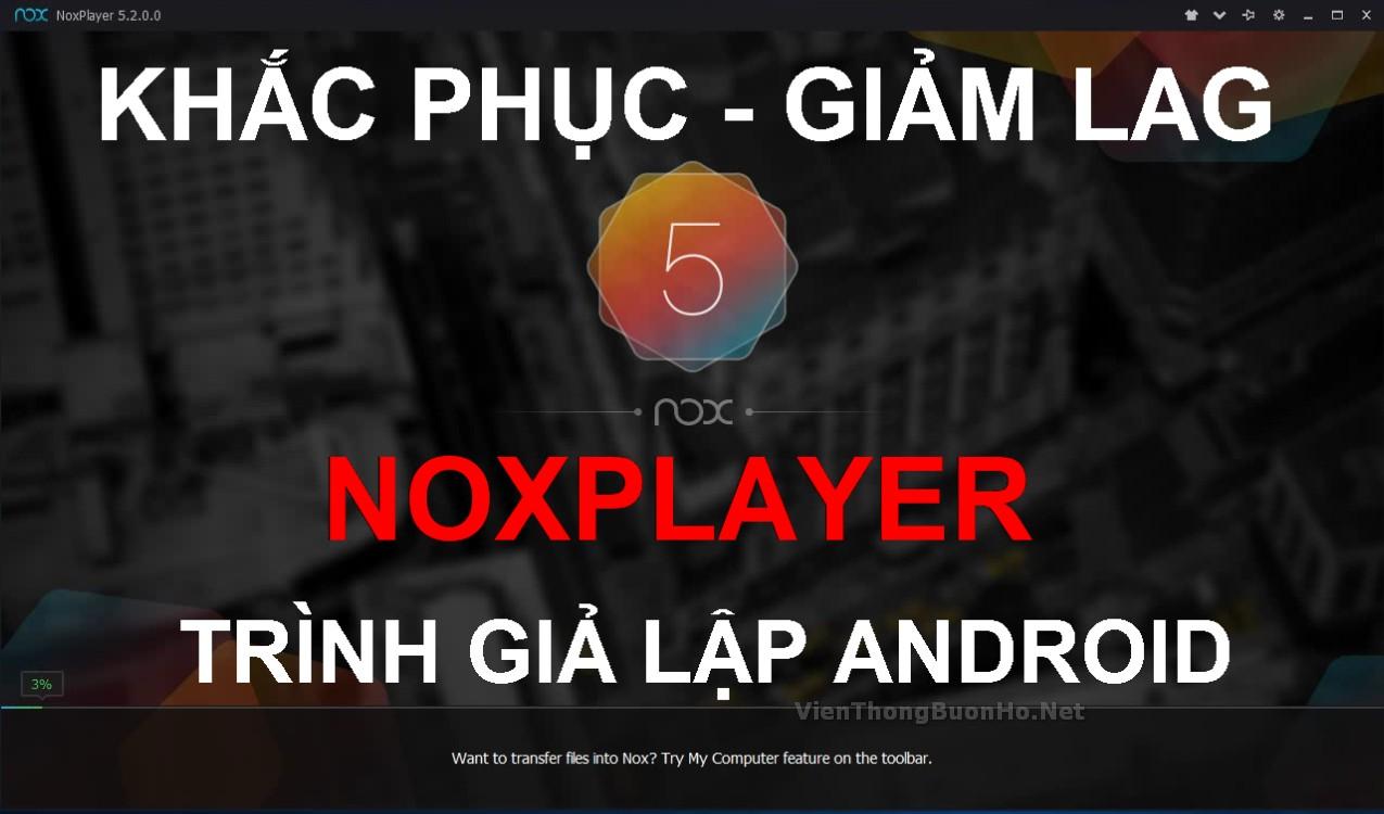 Tăng tốc Nox Player giảm lag nhanh chóng hiệu quả nhất | Viễn Thông