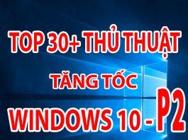 thu-thuat-tang-toc-windows-10-p2